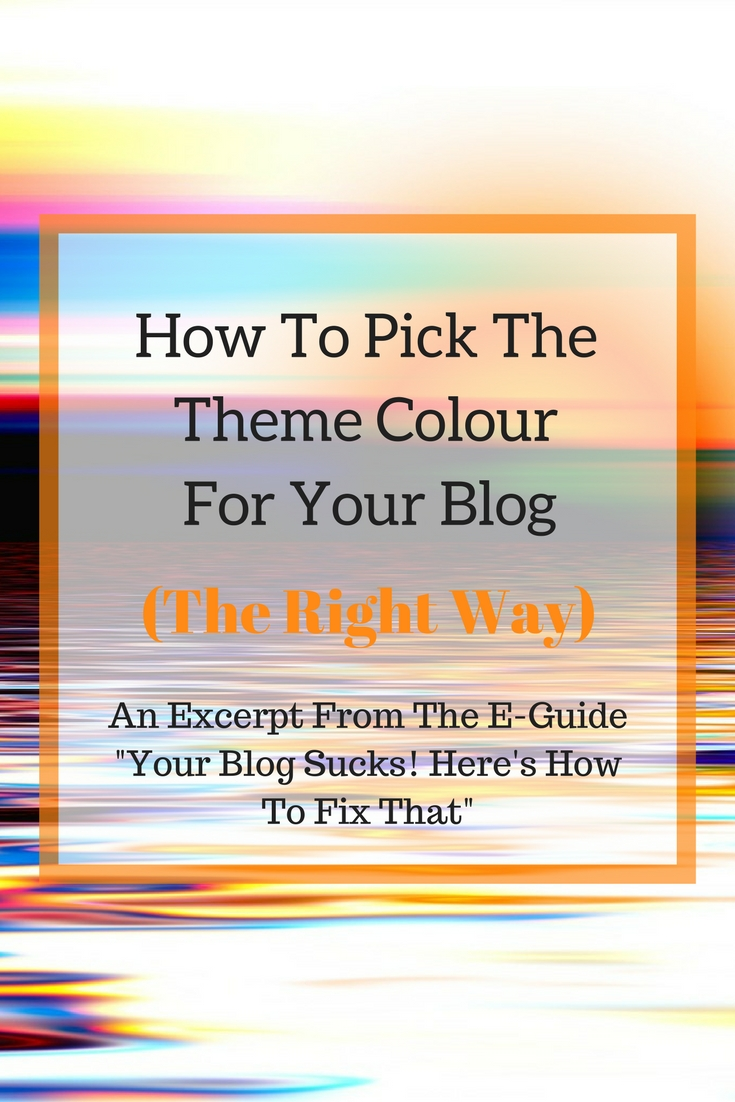 How To Pick The Theme Colour For Your Blog